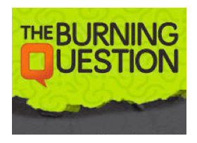 burning question